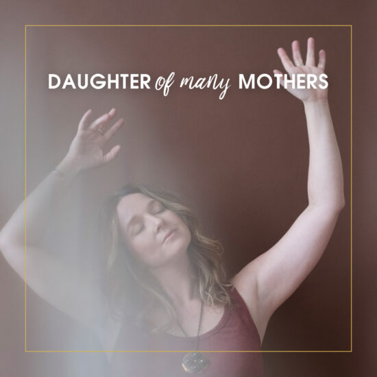 Daughter of Many Mothers