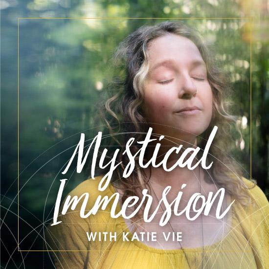 Mystica Immersion with Katie Vie